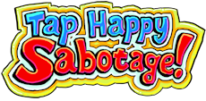 Tap Happy Sabotage!